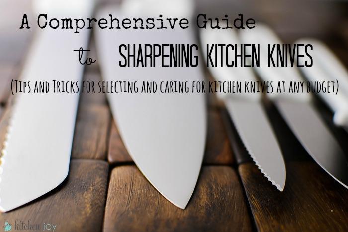A Comprehensive Guide to Sharpening Kitchen Knives - Kitchen Joy