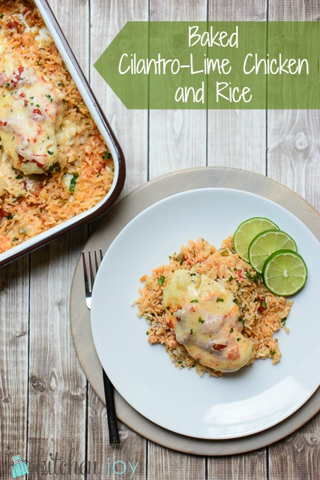 Baked Cilantro-Lime Chicken and Rice - Kitchen Joy