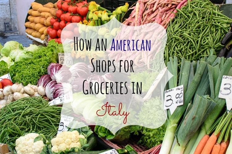How An American Shops for Groceries in Italy