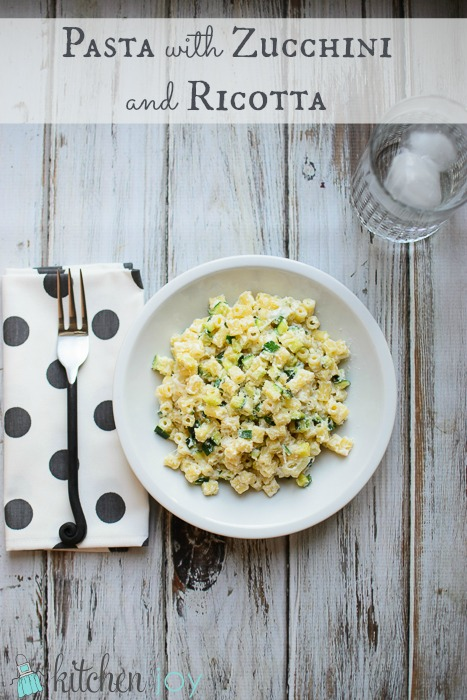 Pasta with Zucchini and Ricotta - Kitchen Joy