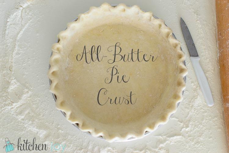 All-Butter Pie Crust ~ Kitchen Joy