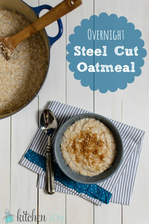 Overnight Steel Cut Oatmeal - Kitchen Joy