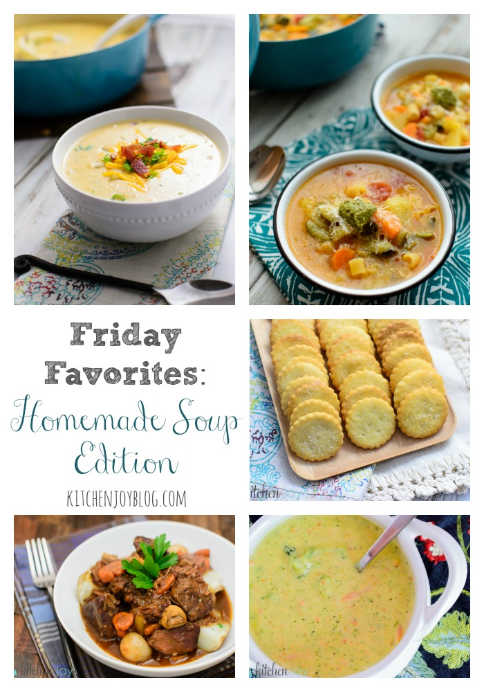 Friday Favorites: Homemade Soup Edition - Kitchen Joy